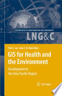 GIS for Health and the Environment  : Development in the Asia-Pacific Region