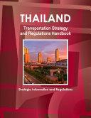 Thailand Transportation Strategy and Regulations Handbook - Strategic Information and Regulations