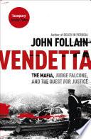Vendetta  : The Mafia, Judge Falcone and the Quest for Justice