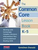 The Common Core Lesson Book  K 5