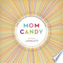 Mom Candy Book