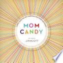 Mom Candy