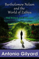 Bartholomew Nelson and the World of Zathya: The Prince and The Heir Pdf/ePub eBook