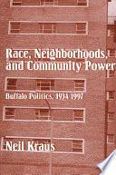 Race  Neighborhoods  and Community Power