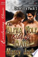 The Alpha Wolf Kidnaps A Mate Dewitt S Pack 1