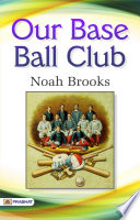 Our Base Ball Club Book PDF