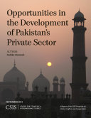 Opportunities in the Development of Pakistan's Private Sector