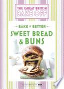 Great British Bake Off Bake it Better (No.7): Sweet Bread & Buns