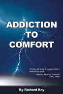 Addiction to Comfort