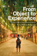 From object to experience : the new culture of architectural design / Harry Francis Mallgrave.