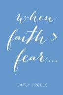When Faith > Fear ... [Pdf/ePub] eBook