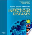 """Mandell, Douglas, and Bennett's Principles and Practice of Infectious Diseases"" by John E. Bennett, Raphael Dolin, Martin J. Blaser, Gerald L. Mandell"