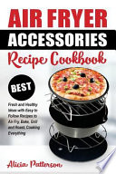 Air Fryer Accessories Recipe Cookbook