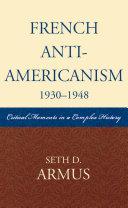 French Anti-Americanism (1930-1948)