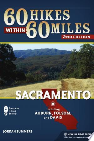 Download 60 Hikes Within 60 Miles: Sacramento Free Books - Read Books