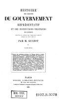 Histoire des origines du gouvernement représentatif et des institutions politiques de l'Europe depuis la chute de l'empire romain jusqu'au XIVe siècle
