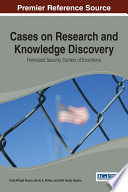 Cases On Research And Knowledge Discovery Homeland Security Centers Of Excellence