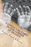 A Little Log Cabin in the Corner of Heaven