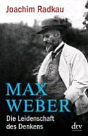 Max Weber: die Leidenschaft des Denkens