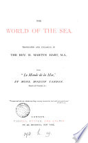 The world of the sea  tr  and enlarged by H M  Hart  from  Le monde de la mer