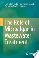 The Role of Microalgae in Wastewater Treatment Book