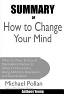 Summary Of How to Change Your Mind