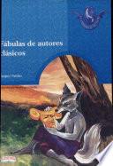 FABULAS DE AUTORES CLASICOS, 2a. Ed.