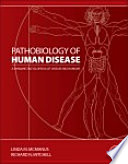 Pathobiology of Human Disease  : A Dynamic Encyclopedia of Disease Mechanisms