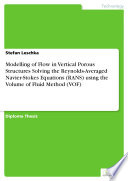 Modelling Of Flow In Vertical Porous Structures Solving The Reynolds Averaged Navier Stokes Equations Rans Using The Volume Of Fluid Method Vof  Book PDF