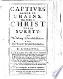 Captives bound in chains  made free by Christ their surety  etc