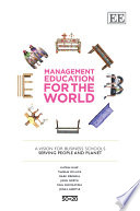 Management Education for the World  : A Vision for Business Schools Serving People and the Planet