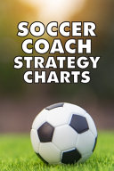 Soccer Coach Strategy Charts