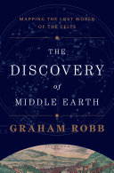 The Discovery of Middle Earth: Mapping the Lost World of the Celts Pdf/ePub eBook