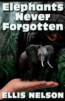 Elephants Never Forgotten