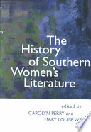 The History Of Southern Women S Literature