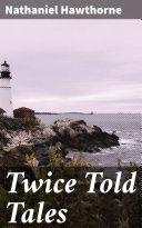 Twice Told Tales [Pdf/ePub] eBook