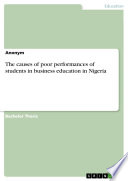 The causes of poor performances of students in business education in Nigeria