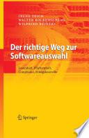 Der richtige Weg zur Softwareauswahl  : Lastenheft, Pflichtenheft, Compliance, Erfolgskontrolle