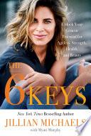 """The 6 Keys: Unlock Your Genetic Potential for Ageless Strength, Health, and Beauty"" by Myatt Murphy, Jillian Michaels"