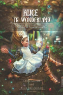 Alice in Wonderland A Dramatization of Lewis Carroll s Alice s Adventures in Wonderland and Through the Looking Glass