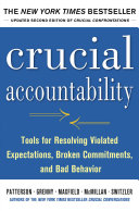 Crucial Accountability: Tools for Resolving Violated Expectations, Broken Commitments, and Bad Behavior, Second Edition Pdf/ePub eBook