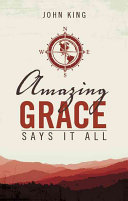 Amazing Grace Says It All