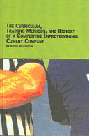 The Curriculum  Training Methods and History of a Comptetitive Improvisational Comedy Company
