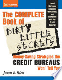 Complete Book of Dirty Little Secrets From the Credit Bureaus Book