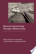 Historical Archaeology Through A Western Lens