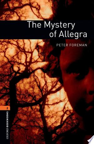 Read FreeThe Mystery of Allegra Level 2 Oxford Bookworms Library Online Books - Read Book Online PDF Epub