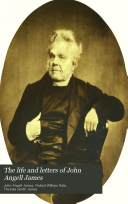 The Life and Letters of John Angell James