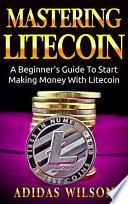 Mastering LiteCoin