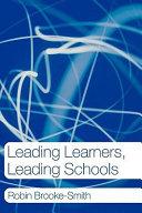 Leading Learners  Leading Schools