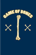 Game Of Bones Cool Anatomy Physiology Journal For Surgeon Practitioner Hospital Medicine Memes Lab Girls Witty Medical Scien